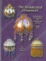 Beadecked Ornament: Patterns to Beadweave for Ornament Covers Book 2