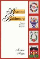 Beaded Baltimore: Album Blocks and Quilt