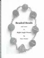 Beaded Beads and More in Right Angle Weave